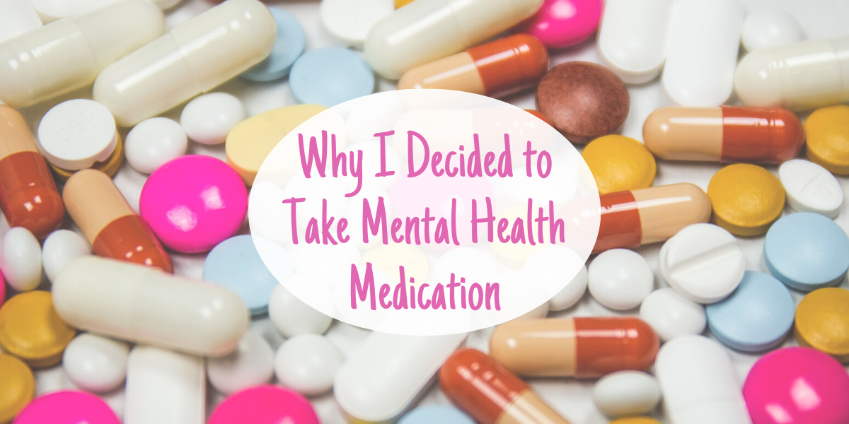 Why I decided to take mental health medication