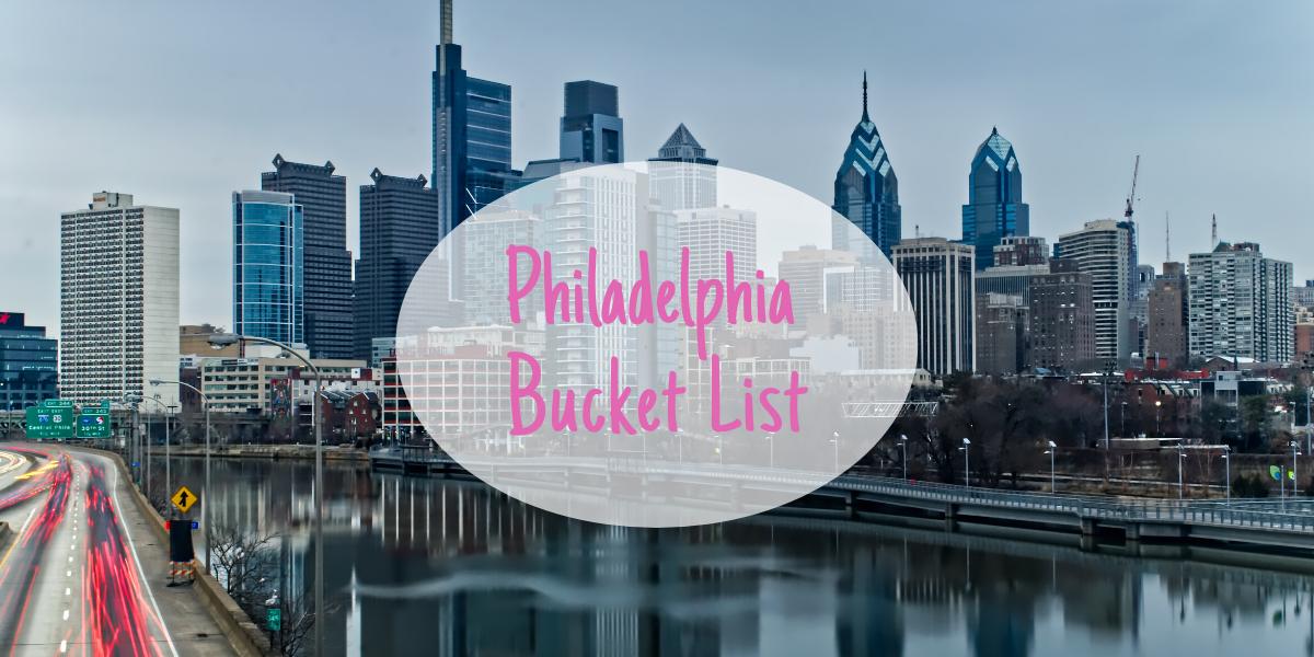 Philadelphia Bucket List