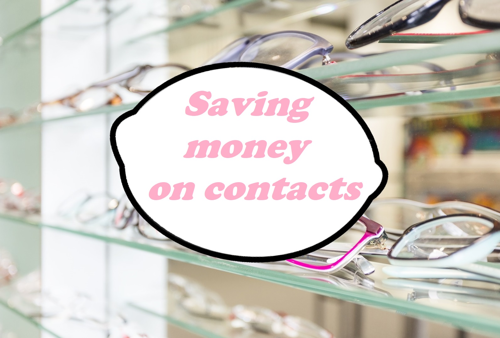How to save money on contact lenses