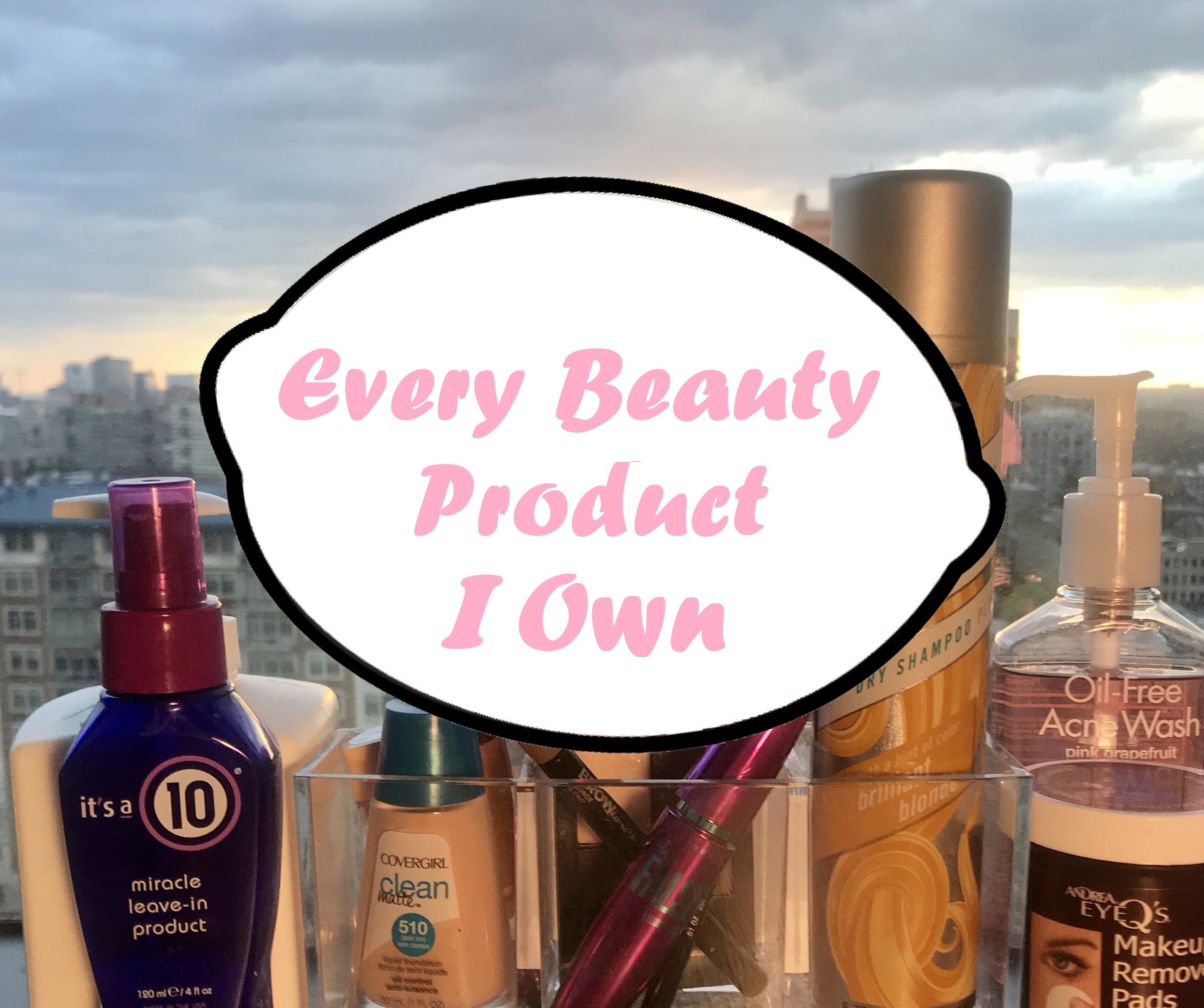 Every beauty product I own – simple beauty products