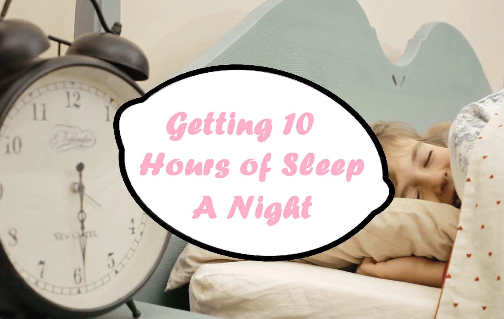 Getting 10 Hours of Sleep a Night