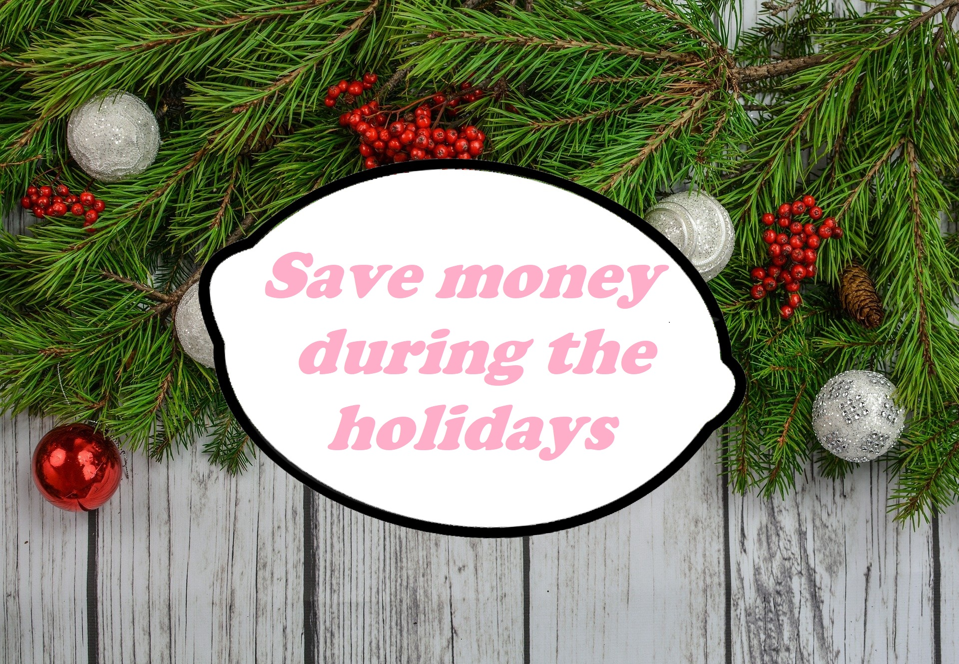 How to save money during the holidays