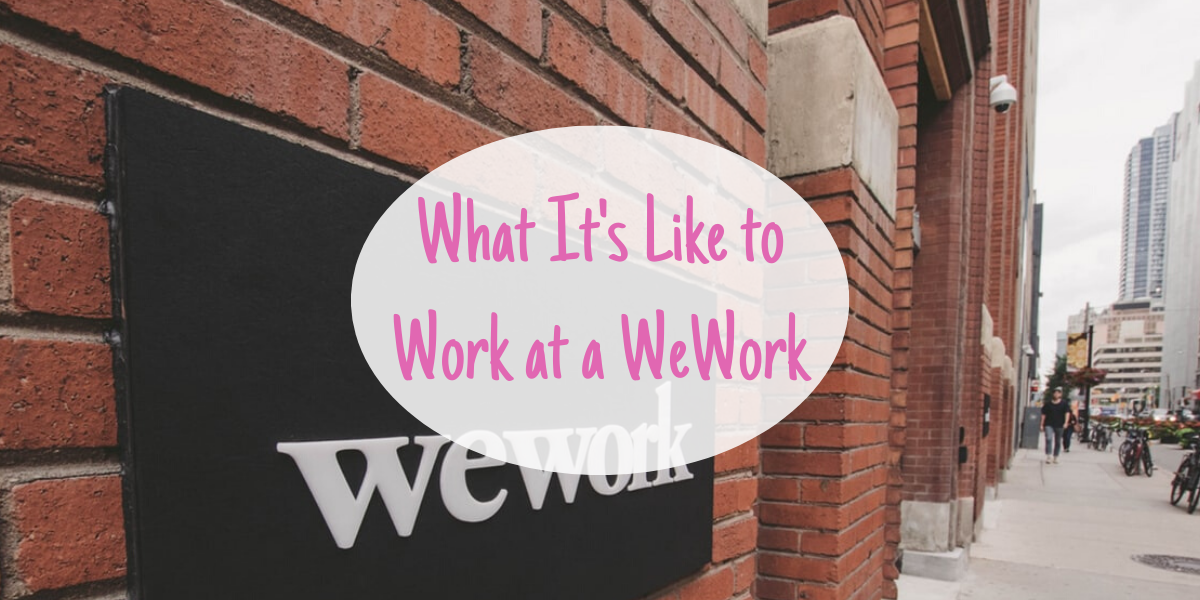 What It's Like to Work at a WeWork