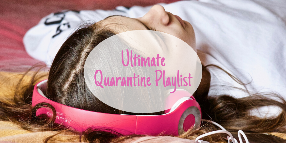 Ultimate Quarantine Playlist