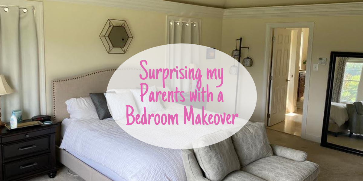 Surprising my parents with a bedroom makeover