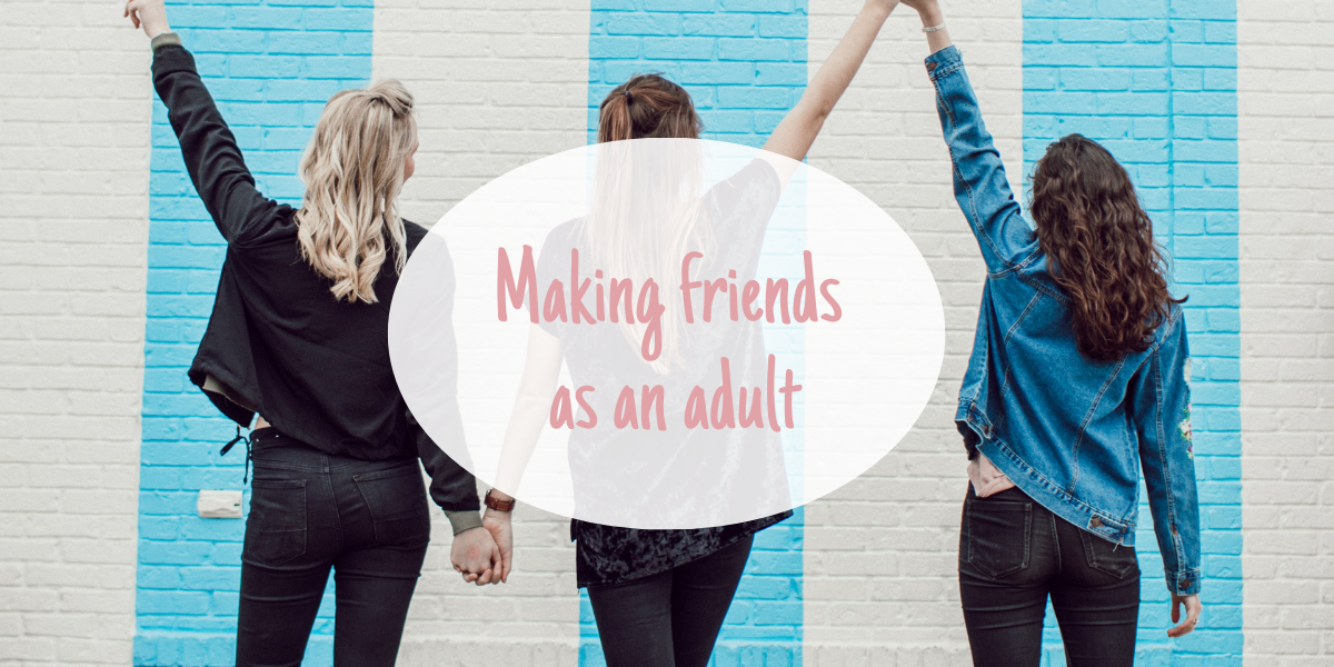 Read more about the article Making friends as an adult